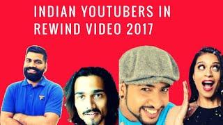 Indian Youtubers in YouTube Rewind 2017 Video | Technical Guruji | BB ke Wines | MadStuffWithRob..