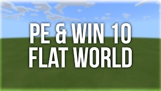 How to Generate a Super Flat World in Minecraft Pocket & Windows 10 Edition