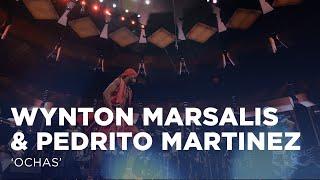 "Wynton Marsalis & Pedrito Martinez present ""Ochas"""