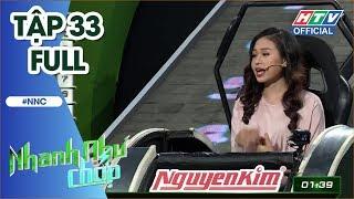 NHANH NHƯ CHỚP | Hồ Quang Hiếu ngây ngô, Lê Lộc vượt lên chính mình | NNC #33 FULL | 24/11/2018