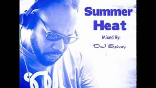 """Summer Heat"" (A Soulful House Mix) by DJ Spivey"