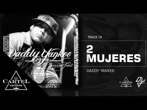 19. 2 Mujeres - Barrio Fino (Bonus Track Version) - Daddy Yankee