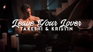 Takeshi & Kristin   Leave Your Lover