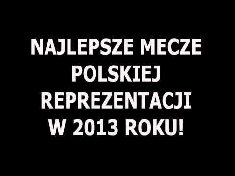 Najlepsze mecze reprezentacji Polski w 2013 roku!