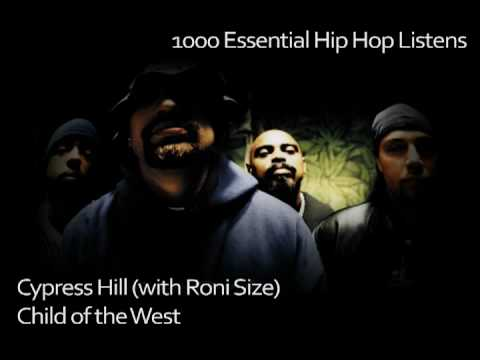 B-Real (of Cypress Hill) with Roni Size - Child of the West - #472 - 1000 Essential Hip Hop Listens