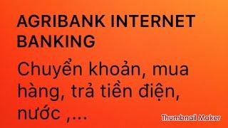 Agribank- Internet Banking - chuyển khoản bằng Internet
