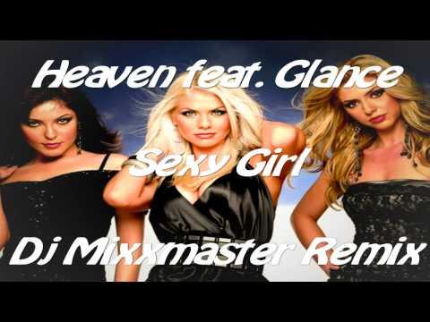 Heaven feat. Glance - Sexy Girl(Dj Mixxmaster Remix)