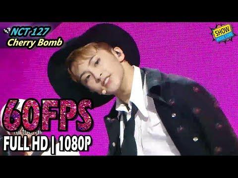 60FPS 1080P | NCT 127 - Cherry Bomb Show Music Core 20170617
