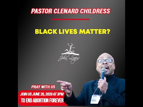 Rev Clenard Childress - Black Life Matters?
