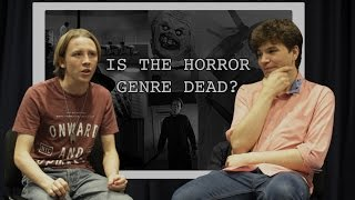 Is the Horror Genre Dead? | Horror Film Discussion