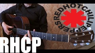Red Hot Chilli Peppers на гитаре (Fingerstyle)