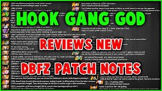 DBFZ: HookGangGod Reviews New Patch Notes *incomplete [Dragon Ball Fighterz]