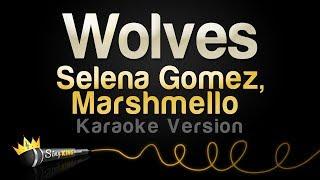Selena Gomez, Marshmello - Wolves (Karaoke Version)
