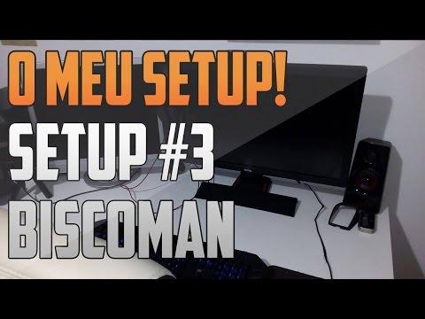 """Setup #3 - O MEU SETUP! by Gonçalo """"BiscóMan"""" Biscaia"""