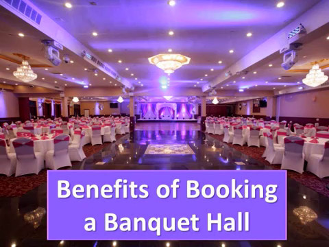 Benefits of Booking a Banquet Hall