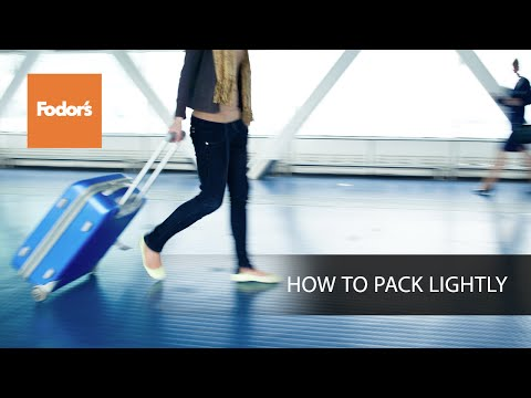 How to Pack Lightly - Fodor's Five
