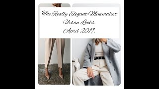 The Really Elegant and Chic April Minimalist Urban Looks Collection.