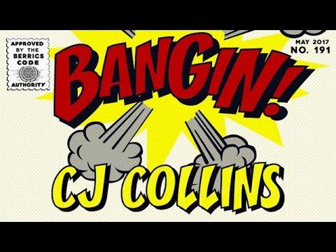 CJ Collins - Bangin!