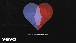A Great Big World - Hold Each Other ft. Futuristic (Lyric Video)