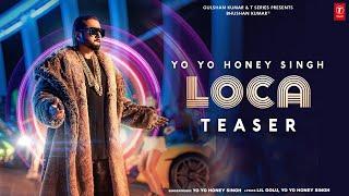 LOCA (Teaser) – Yo Yo Honey Singh Video HD