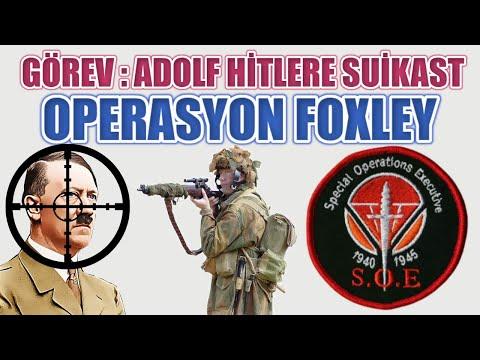 İNGİLİZLERİN HİTLERE SUİKAST PLANI OPERASYON FOXLEY 2. dünya savaşı tarihi