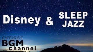 Disney Sleep Jazz Music Relaxing Jazz Piano Music Disney Jazz For Sleep, Study