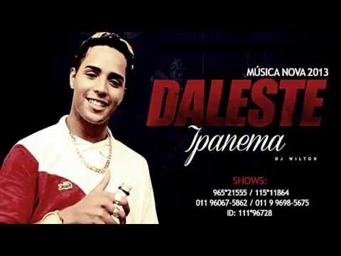Baixar MC Daleste • Ipanema ( Dj Wilton ) • Oficial ♦ MaisFunkeiro ♦