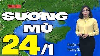 Dự báo thời tiết hôm nay và ngày mai 24/1 | Dự báo thời tiết đêm nay mới nhất