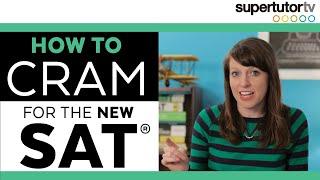How to CRAM for the NEW SAT!! Tips, Tricks, and Strategies for Last Minute Prep Before the Big Test
