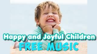 Free Music - Happy and Joyful Children [ No Copyright Music ] - YouTube