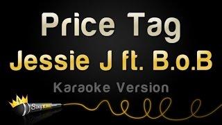 Jessie J ft. B.o.B - Price Tag (Karaoke Version)