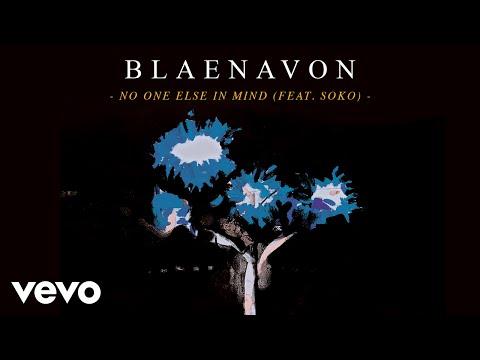 Blaenavon - No One Else In Mind (Feat. Soko)