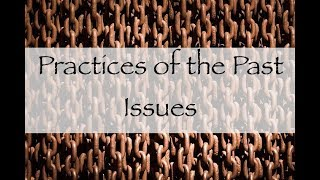 [10.09] Practices of the Past...Issues