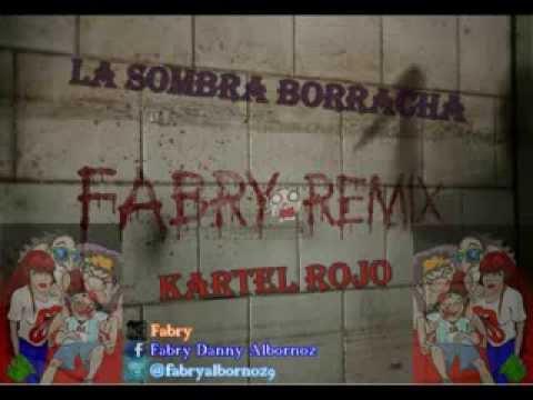 Kartel Rojo - La sombra borracha (Fabry Remix)