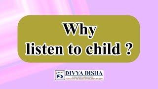 WHY LISTEN TO CHILD?