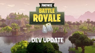 Fortnite - Battle Royale Dev Update #7