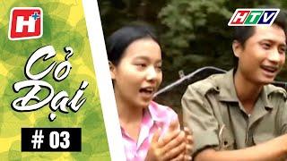 Cỏ dại - Tập 03   HTV Phim Tình Cảm Việt Nam Hay Nhất 2017