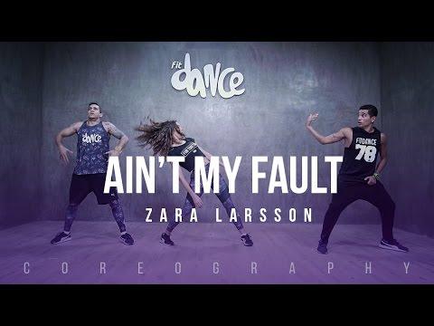 Ain't My Fault - Zara Larsson -  Choreography - FitDance Life