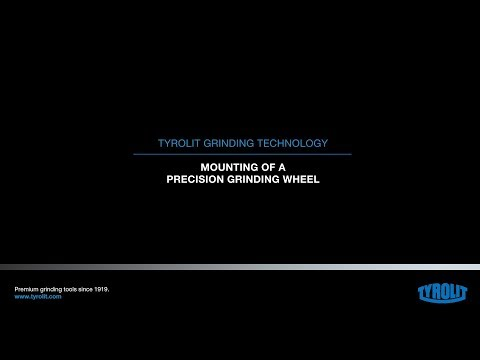 Tyrolit Grinding Technology: Grinding wheel setup and safety - Mounting instructions