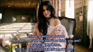 洋楽 和訳 Camila Cabello - I Have Questions