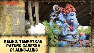 Keliru, Tempatkan Patung Ganesha di Aling-aling
