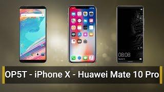 השוואה One Plus one 5T, iPhone X, Huawei Mate 10 Pro