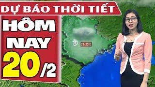Dự báo thời tiết hôm nay mới nhất ngày 20/2 |Dự báo thời tiết 3 ngày tới