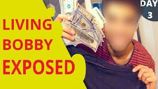 EXPOSED | FAKE Living Bobby | Turning $1000 into $10000! (Day #3)