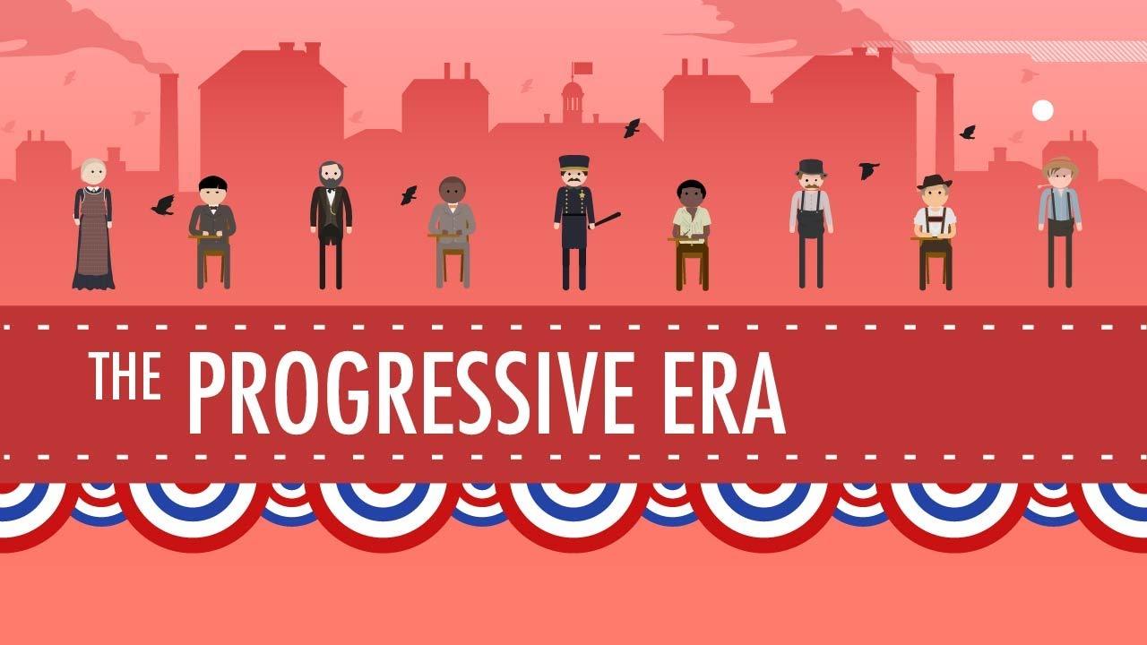 The progressive era and what made