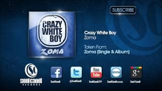 CRAZY WHITE BOY FT NONKU - Zoma