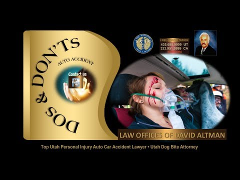Top UT Personal Injury Lawyer St George Salt Lake City Auto Accident Attorney - Car Accident DOs and DONTs  911Law.Org -- Saint George Utah Southern California Lawyer Attorney - Law Offices of David Altman - Former JUDGE pro tem in the California Superior Court.  911Law.Org BLOG - St. George Utah Los Angeles California Attorney Lawyer Personal Injury Car Auto Accident Criminal Drug Defense DUI Divorce Family Law Firm.  ST. GEORGE UTAH PERSONAL INJURY CAR AUTO ACCIDENT ATTORNEY LAWYER. CALIFORNIA PERSONAL INJURY CAR ACCIDENT LAWYER ATTORNEY  St George personal injury lawyer, Southern Utah car accident attorney, California personal injury lawyer, Southern California car accident attorney, in such matters as wrongful death and serious personal injuries, car accidents, catastrophic injuries, brain & spinal cord injuries, bicycle injury accidents, truck accidents, motorcycle accidents, neck and back injuries, pedestrian injury accidents, dog bites, slip & fall injury accidents, premises liability, boating accidents, train accidents, etc.