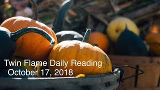 Twin Flame Daily Reading - October 17 - Reconciliation Requires Truth, Clarity, & Honesty