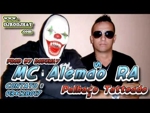 Baixar MC ALEMAO RA -- PALHAÇO TATTOADO (  MUSIC PHOTO PROD BY RODJHAY )