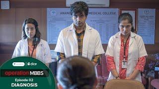 Dice Media | Operation MBBS | Web Series | Episode 2 - Diagnosis ft. Ayush Mehra